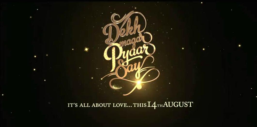 Dekh Magar Pyar Say - (Theatrical Trailer)